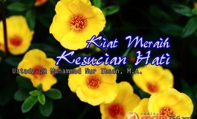 Download Ceramah Agama Islam: Kiat Meraih Kesucian Hati - Ustadz DR Muhammad Nur Ihsan, M.A.