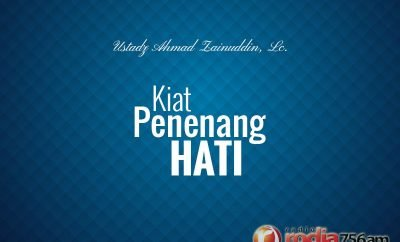 Download Ceramah Agama Islam: Kiat Penenang Hati (Ustadz Ahmad Zainuddin, Lc.)