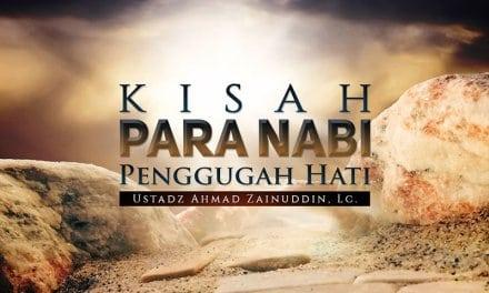 Kisah Para Nabi Penggugah Hati (Ustadz Ahmad Zainuddin, Lc.)