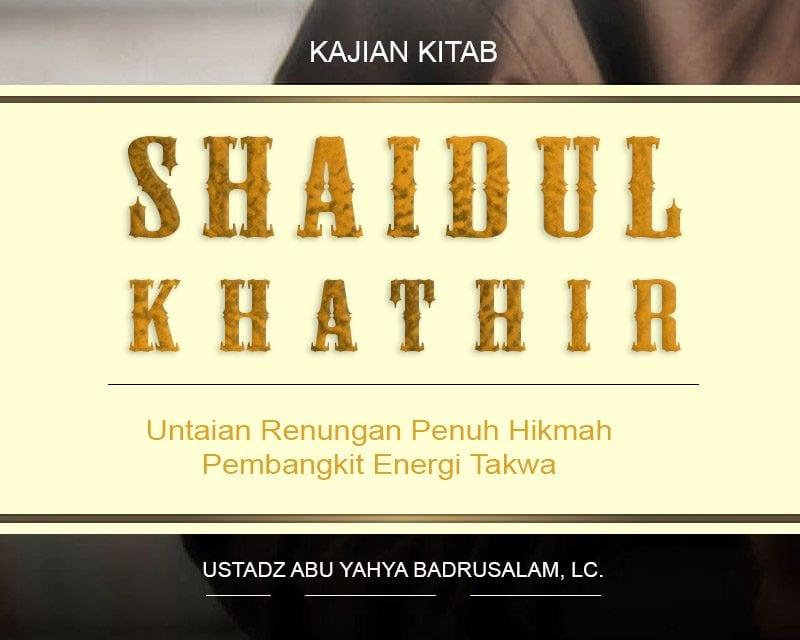 Perbedaan Ulama Dunia dengan Ulama Akhirat – Kitab Shaidul Khathir (Ustadz Badrusalam, Lc.)