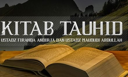 Kitab Tauhid – Pemurnian Ibadah kepada Allah Ta'ala (Ustadz Dr. Firanda Andirja, M.A. dan Ustadz Maududi Abdullah, Lc.)