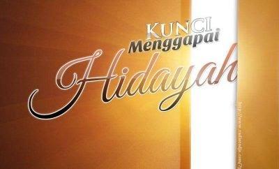 Download Ceramah Agama Islam: Kunci Menggapai Hidayah (Ustadz Muhammad Nuzul Dzikry, Lc.)
