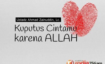 Download Ceramah Agama Islam: Kuputus Cintamu karena Allah (Ustadz Ahmad Zainuddin, Lc.)