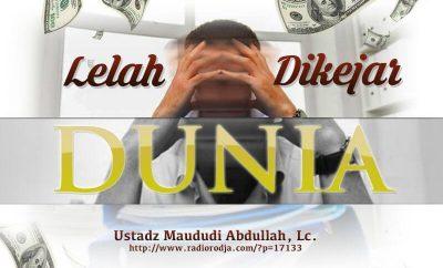 Download Ceramah Agama Islam: Lelah Dikejar Dunia (Ustadz Maududi Abdullah, Lc.)