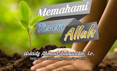 Download Ceramah Agama Islam: Memahami Rezeki Allah (Ustadz Ahmad Zainuddin, Lc.)