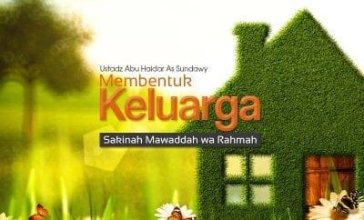 Download Ceramah Agama Islam: Membentuk Keluarga Sakinah Mawaddah wa Rahmah (Ustadz Abu Haidar As-Sundawy)