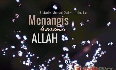 Download Ceramah Agama Islam: Menangis karena Allah - Ustadz Ahmad Zainuddin, Lc.