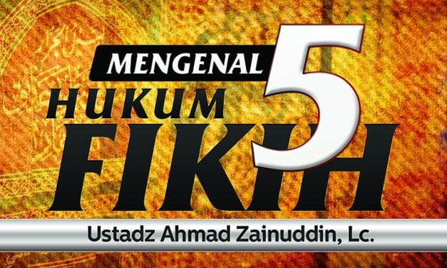 Mengenal 5 Hukum Fikih (Ustadz Ahmad Zainuddin, Lc.)