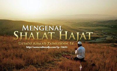 Download Ceramah Agama Islam: Mengenal Shalat Hajat (Ustadz Ahmad Zainuddin, Lc.)