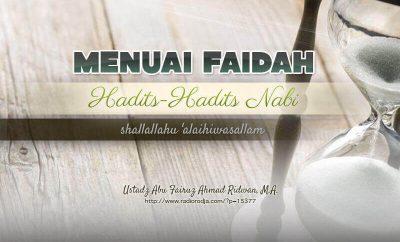 Download Ceramah Agama Islam: Menuai Faidah dari Hadits-Hadits Nabi shallallahu 'alaihi wa sallam (Ustadz Abu Fairuz Ahmad Ridwan, M.A.)