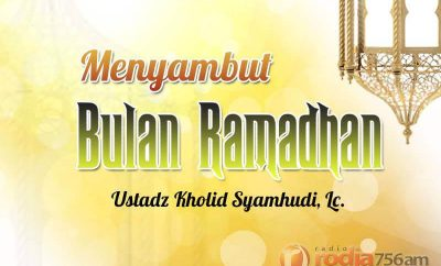 Download Ceramah Agama Islam: Menyambut Bulan Ramadhan (Ustadz Kholid Syamhudi, Lc.)