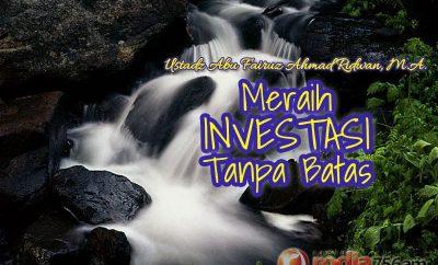 Download Ceramah Agama Islam: Meraih Investasi tanpa Batas (Tiga Perkara yang Terus Mengalir Pahalanya) - Ustadz Abu Fairuz Ahmad Ridwan, M.A.