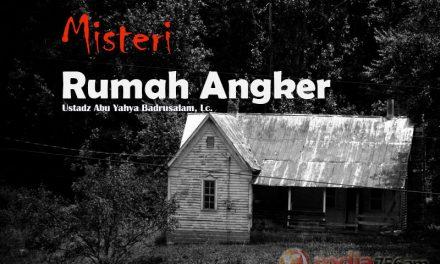 Misteri Rumah Angker (Ustadz Abu Yahya Badrusalam, Lc.)