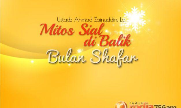 Mitos Sial di Balik Bulan Shafar (Ustadz Ahmad Zainuddin, Lc.)