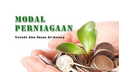 Download Ceramah Agama Islam: Modal Perniagaan (Ustadz Abu Ihsan Al-Atsary, M.A.)