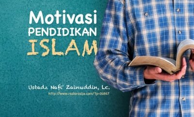 Download Ceramah Agama Islam: Motivasi Pendidikan Islam (Ustadz Nafi' Zainuddin, Lc.)