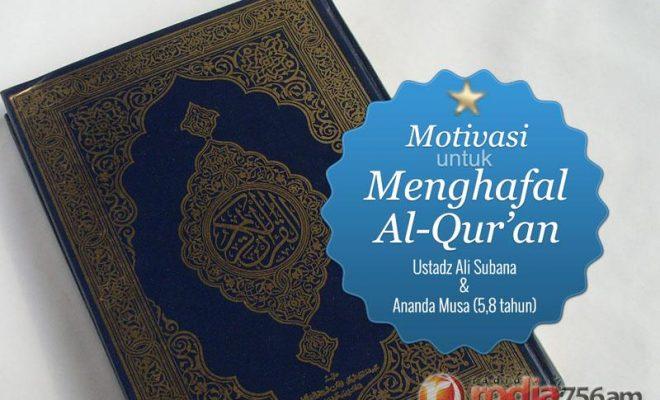 Motivasi Islami Motivasi Untuk Menghafal Al Quran Ustadz
