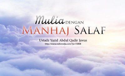 Download Ceramah Agama Islam: Mulia dengan Manhaj Salaf (Ustadz Yazid Abdul Qadir Jawas)