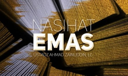 Nasihat Emas (Ustadz Ahmad Zainuddin, Lc.)