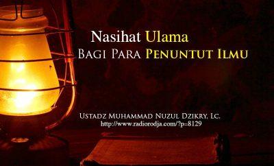Download Ceramah Agama Islam: Nasihat Ulama bagi Para Penuntut Ilmu (Ustadz Muhammad Nuzul Dzikry, Lc.)