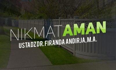 Download Ceramah Agama Islam: Nikmat Aman (Ustadz Dr. Firanda Andirja, M.A.)