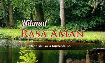 Download Ceramah Agama Islam: Nikmat Rasa Aman (Ustadz Abu Ya'la Kurnaedi, Lc.)