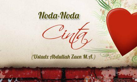 Noda-Noda Cinta (Ustadz Abdullah Zaen, M.A.)