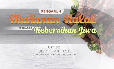 Download Ceramah Agama Islam: Pengaruh Makanan Halal terhadap Kebersihan Jiwa (Ustadz Junaedi 'Abdillah)