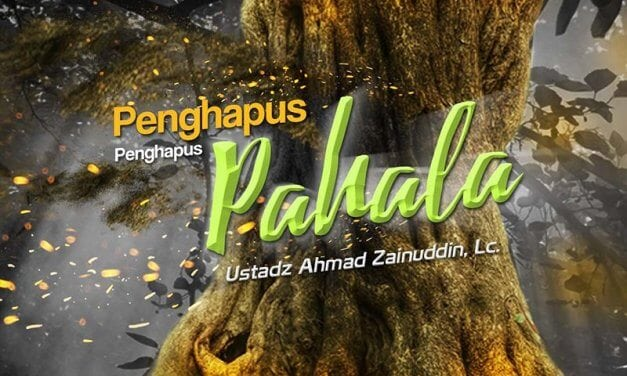 Penghapus-Penghapus Pahala (Ustadz Ahmad Zainuddin, Lc.)