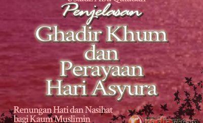 Download Ceramah Agama Islam: Penjelasan Ghadir Khum dan Perayaan Hari Asyura – Ustadz Abu Qatadah