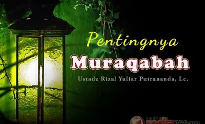 Download Ceramah Agama Islam: Pentingnya Muraqabah (Ustadz Rizal Yuliar Putrananda, Lc.)