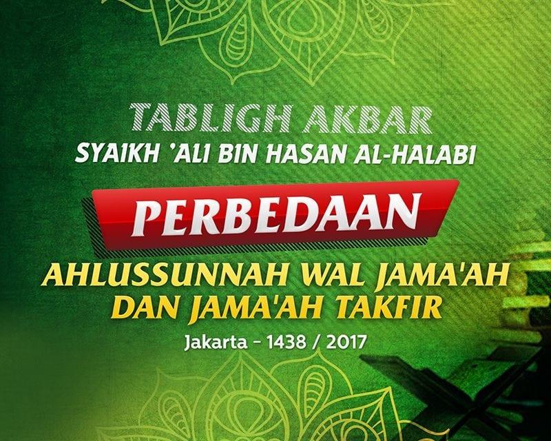 Perbedaan Ahlussunnah Wal Jama'ah dan Jama'ah Takfir (Syaikh 'Ali Hasan Al-Halabi)