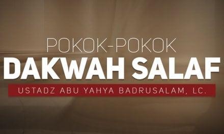 Pokok-Pokok Dakwah Salaf (Ustadz Abu Yahya Badrusalam, Lc.)