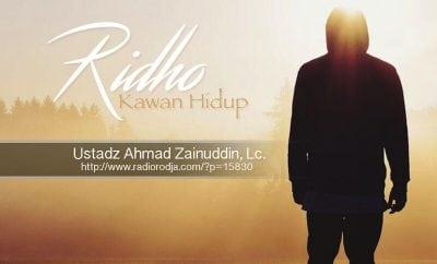 Download Ceramah Agama Islam: Ridho Kawan Hidup (Ustadz Ahmad Zainuddin, Lc.)