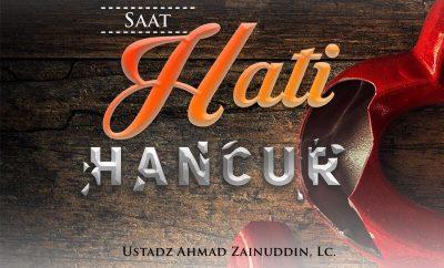Download Ceramah Agama Islam: Saat Hati Hancur (Ustadz Ahmad Zainuddin, Lc.)