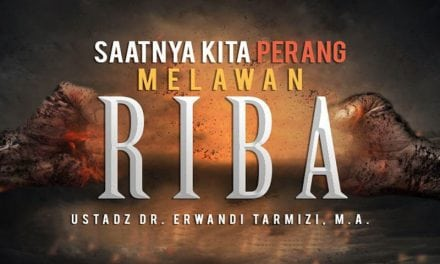 Saatnya Kita Perang Melawan Riba (Ustadz Dr. Erwandi Tarmizi, M.A.)