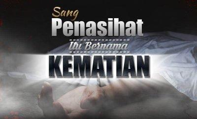 Download Ceramah Agama Islam: Sang Penasihat itu Bernama Kematian (Ustadz Ahmad Zainuddin, Lc.)