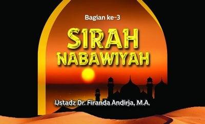 Download Ceramah Agama Islam: Sirah Nabawiyah (Bagian ke-3) - (Ustadz Dr. Firanda Andirja, M.A.)