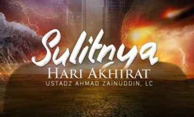 Download Ceramah Agama Islam: Sulitnya Hari Akhirat (Ustadz Ahmad Zainuddin, Lc.)