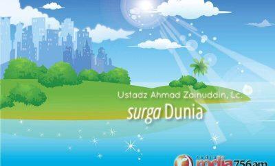 Download Ceramah Agama Islam: Surga Dunia (Ustadz Ahmad Zainuddin, Lc.)