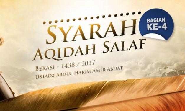 Syarah Aqidah Salaf – Bagian ke-4 – Bekasi 1438 / 2017 (Ustadz Abdul Hakim Amir Abdat)
