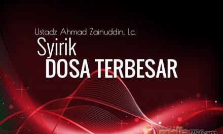Syirik Dosa Terbesar (Ustadz Ahmad Zainuddin, Lc.)