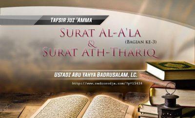 Download Ceramah Agama Islam: Tafsir Surat Al-A'la (Bagian ke-3) dan Surat Ath-Thariq - Kitab Tafsir Al-Muyassar (Ustadz Abu Yahya Badrusalam, Lc.)