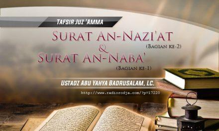 Tafsir Surat An-Nazi'at – Bagian ke-2 – dan Surat An-Naba' – Bagian ke-1 – Kitab Tafsir Al-Muyassar (Ustadz Abu Yahya Badrusalam, Lc.)