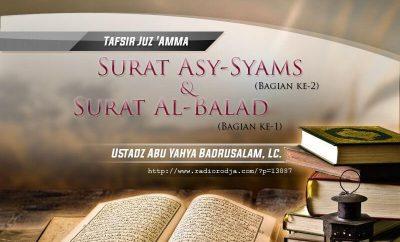 Download Ceramah Agama Islam: Tafsir Surat Asy-Syams (Bagian ke-2) dan Surat Al-Balad (Bagian ke-1) - Kitab Tafsir Al-Muyassar (Ustadz Abu Yahya Badrusalam, Lc.)