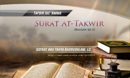 Tafsir Surat At-Takwir – Bagian ke-2 – Kitab Tafsir Al-Muyassar (Ustadz Abu Yahya Badrusalam, Lc.)