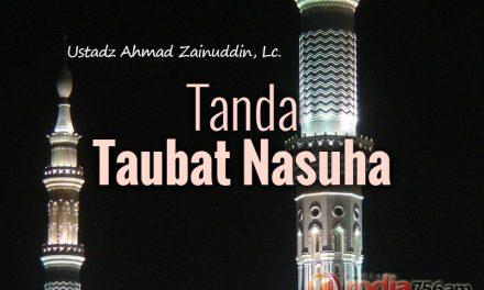 Tanda Taubat Nasuha (Ustadz Ahmad Zainuddin, Lc.)