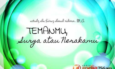 Download Ceramah Agama Islam: Temanmu, Surga atau Nerakamu (Ustadz Abu Fairuz Ahmad Ridwan, M.A.)