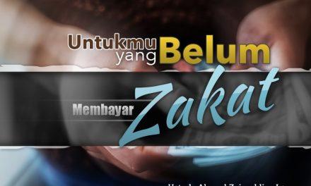 Untukmu yang Belum Membayar Zakat (Ustadz Ahmad Zainuddin, Lc.)