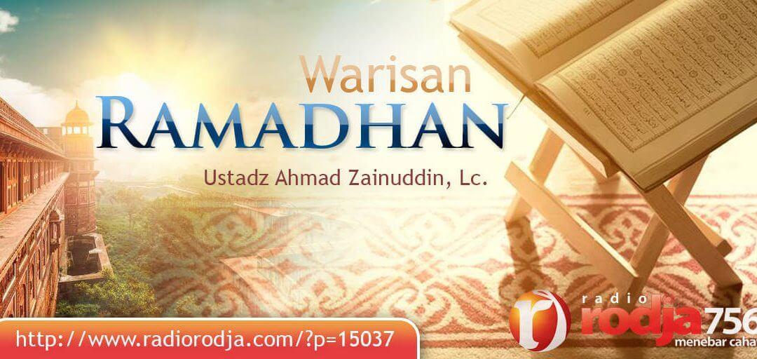 Warisan Ramadhan (Ustadz Ahmad Zainuddin, Lc.)